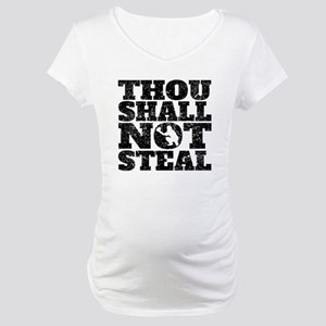 Thou Shall Not Steal Baseball Catcher Maternity T-