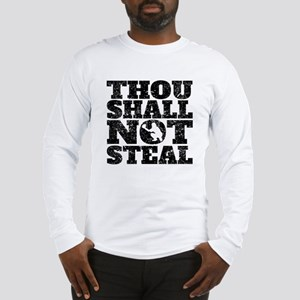Thou Shall Not Steal Baseball Catcher Long Sleeve