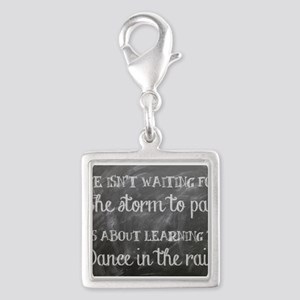 Dancing In The Rain Quotes Charms Cafepress