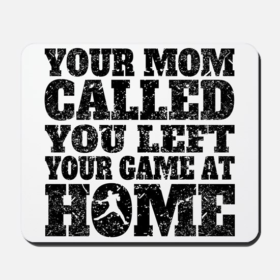 You Left Your Game At Home Baseball Mousepad