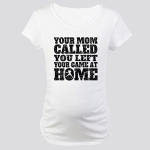 You Left Your Game At Home Baseball Maternity T-Sh