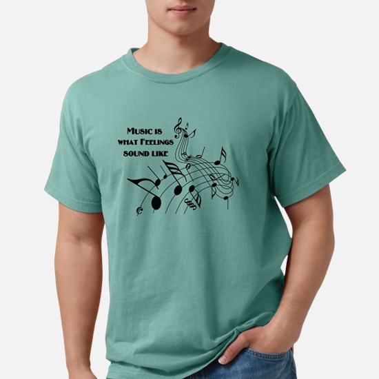 Music Is What Feelings T-Shirt