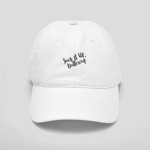 Suck It Up, Buttercup Cap