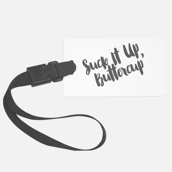 Suck It Up, Buttercup Luggage Tag