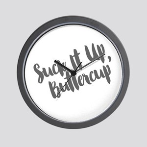Suck It Up, Buttercup Wall Clock