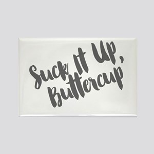 Suck It Up, Buttercup Rectangle Magnet