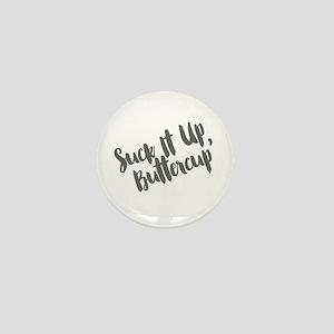 Suck It Up, Buttercup Mini Button