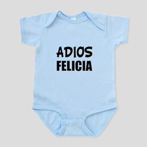 Adios Felicia Funny Bye Felicia Body Suit