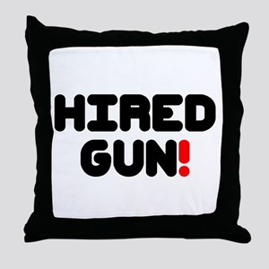 HIRED GUN!- Throw Pillow