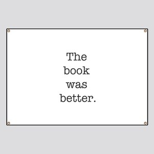 The book was better Banner