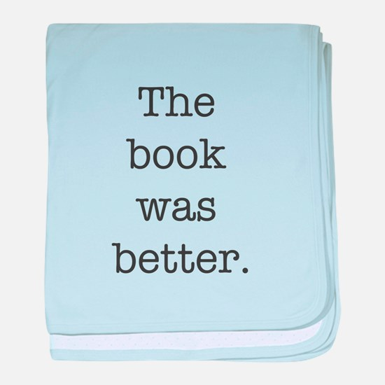 The book was better baby blanket