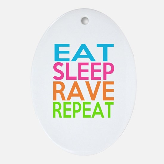 Cute Eat sleep rave repeat Oval Ornament