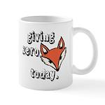 Giving Zero Fox Today Mugs