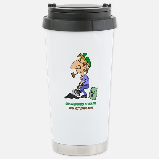 Old Gardeners Never Die Travel Mug