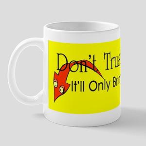 Don't Trust Gravity Mug