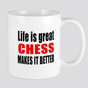 Life is great Chess makes it better Mug