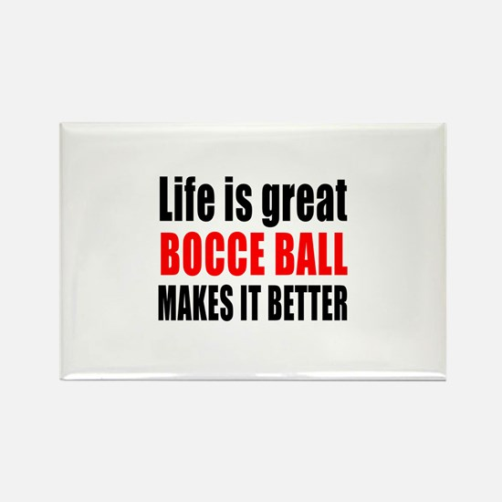 Life is great Bocce Ball makes it Rectangle Magnet
