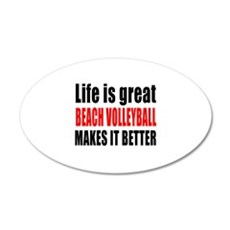 Life is great Beach Volleyba Wall Decal