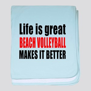 Life is great Beach Volleyball makes baby blanket