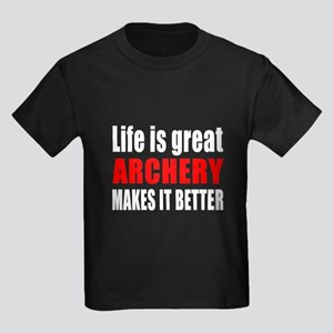Life is great Archery makes it b Kids Dark T-Shirt