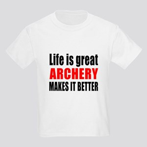 Life is great Archery makes it Kids Light T-Shirt