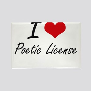 I Love Poetic License Magnets