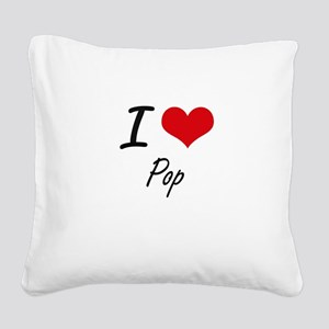 I Love Pop Square Canvas Pillow