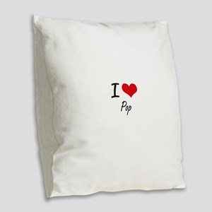I Love Pop Burlap Throw Pillow