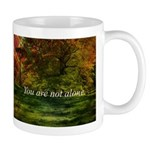You Are Not Alone Mug Mugs