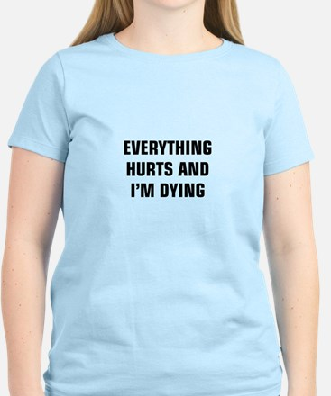 Everything Hurts & I'm Dying T-Shirt