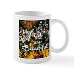 You Are Beautiful Mug Mugs
