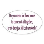 Are your words random? Oval Sticker