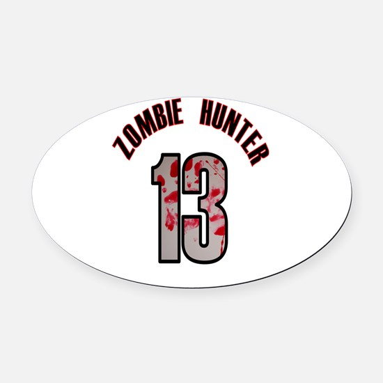 13 apocalypse zombie hunter Oval Car Magnet