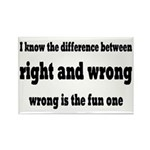 Wrong Is The Fun One Rectangle Magnet