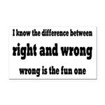 Wrong Is The Fun One Rectangle Car Magnet