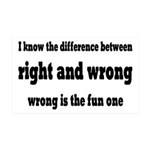 Wrong Is The Fun One 35x21 Wall Decal