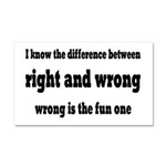 Wrong Is The Fun One Car Magnet 20 x 12