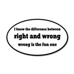 Wrong Is The Fun One 20x12 Oval Wall Decal