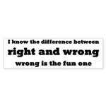 Wrong Is The Fun One Sticker (Bumper 10 pk)