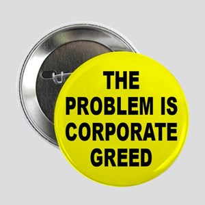 CORPORATE GREED Button