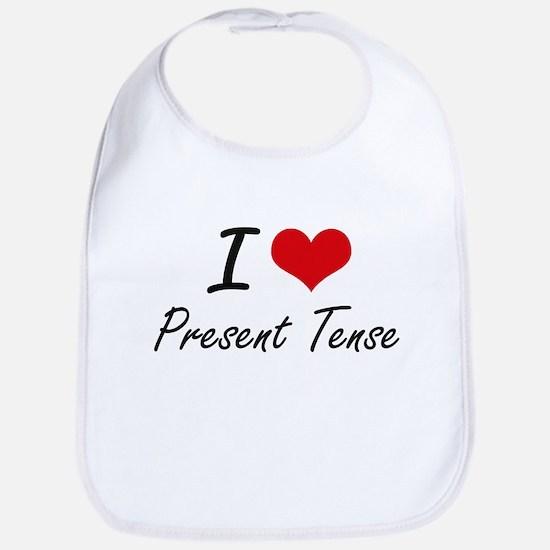 I Love Present Tense Bib