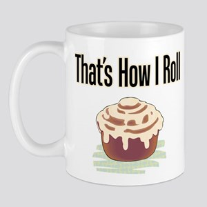 That's How I Roll (cinnamon) Mug