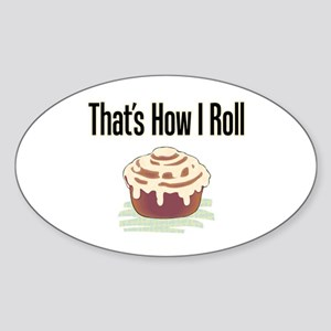 That's How I Roll (cinnamon) Oval Sticker