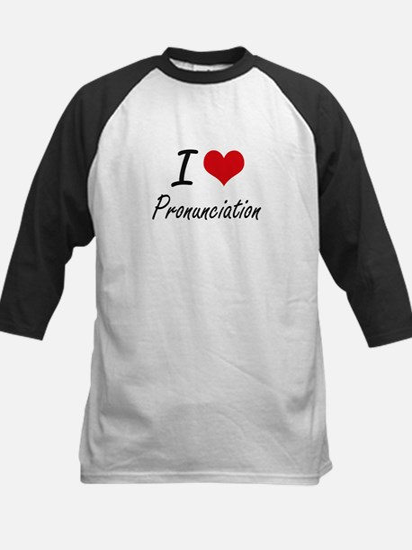 I Love Pronunciation Baseball Jersey