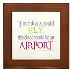 If Monkeys Could Fly Framed Tile