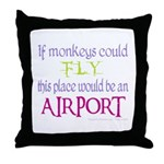 If Monkeys Could Fly Throw Pillow