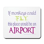 If Monkeys Could Fly Mousepad