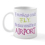 If Monkeys Could Fly Mug