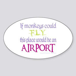 If Monkeys Could Fly Oval Sticker
