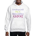 If Monkeys Could Fly Hooded Sweatshirt